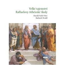 Velké tajemství Raffaelovy Athénské školy – Harald Falck-Ytter, Radomil Hradil