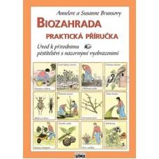 Biozahrada praktická příručka: Susanne Brunsová , Annelore Brunsová