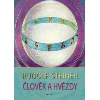 Člověk a hvězdy : Rudolf Steiner
