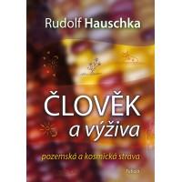 Člověk a výživa : Rudolf Hauschka
