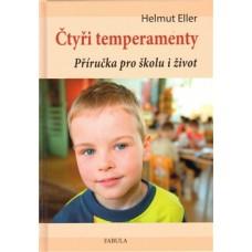 Čtyři temperamenty- Příručka pro školu i život: Helmut Eller