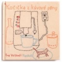 Kočička z kávové pěny: Volfová Eva