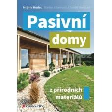 Pasivní domy z přírodních materiálů: Mojmír Hudec, Blanka Johanisová, Tomáš Mansbart