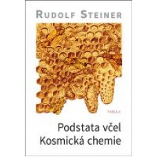 Podstata včel * Kosmická chemie: R. Steiner