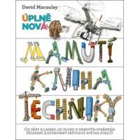 Úplně nová mamutí kniha techniky: Macaulay David