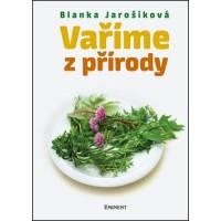 Vaříme z přírody:Blanka Jarošíková