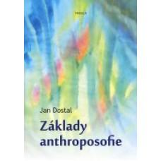 Základy anthroposofie – Jan Dostal