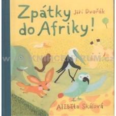 Zpátky do Afriky Jiří Dvořák; Alžběta Skálová